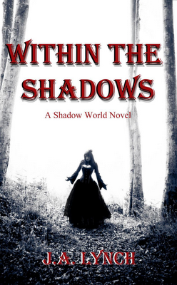 Spotlight: J.A. Lynch, author of Within the Shadows