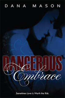Kristine Cayne's Author Spotlight: Dangerous Embrace by Dana Mason