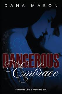 Kristine Cayne's Author Spotlight: Dangerous Embrace by Dana Mason