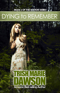 NEW RELEASE: Dying to Remember by Trish Marie Dawson + #giveaway