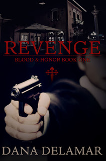 Revenge (Blood and Honor, #1) by Dana Delamar