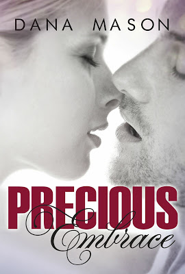 COVER REVEAL: Precious Embrace by Dana Mason