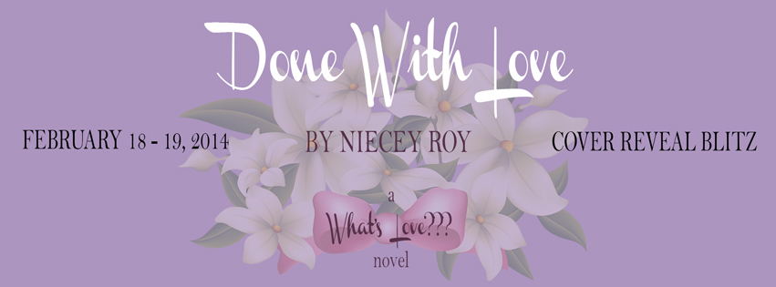 Cover Reveal – Done With Love by Niecey Roy #giveaway #contemporary #romance