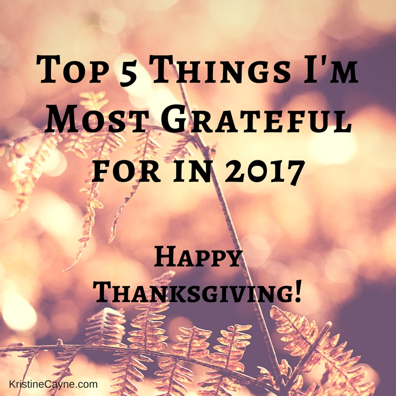 Top 5 Things I'm Most Grateful for in 2017